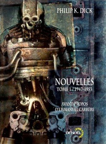 Philip K. Dick - Nouvelles - Tome 1 / 1947-1953 (suite et fin)