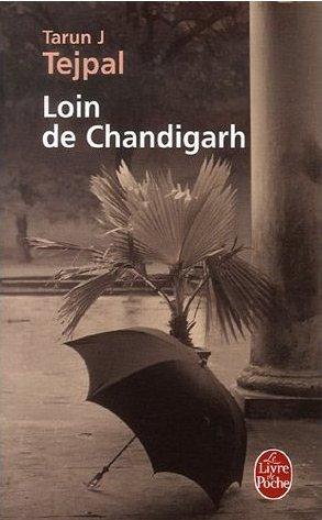 Loin de Chandigarh - Tarun J Tejpal