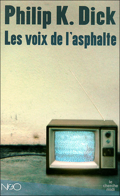 Les voix de l'asphalte - Philip K. Dick