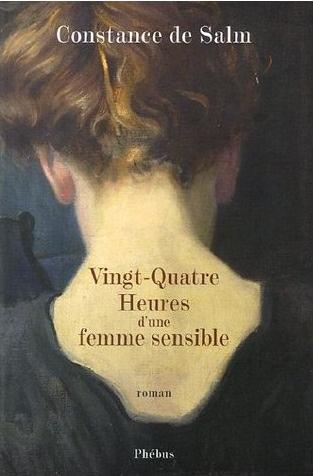 Vingt-Quatre Heures d'une femme sensible - Constance de Salm