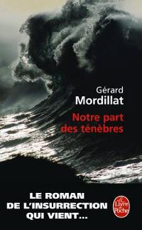 Notre part des ténèbres - Gérard Mordillat