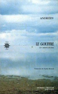 Le Gouffre, et autres récits - Andreïev