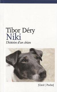 Niki, l'histoire d'un chien - Tibor Déry