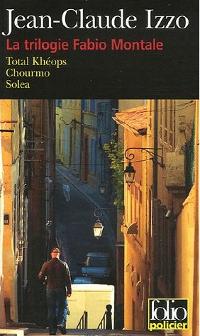 La trilogie Fabio Montale - Jean-Claude Izzo