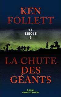 La chute des géants - Ken Follett