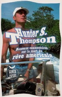 Nouveaux commentaires sur la mort du rêve américain - Hunter S. Thompson