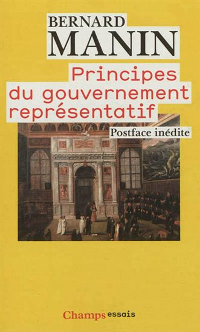Principe du gouvernement représentatif - Bernard Manin