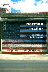 Morceaux de bravoure - Norman Mailer