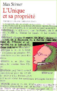 L'Unique et sa propriété - Max Stirner