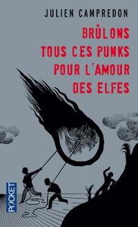 Brûlons tous ces punks pour l'amour des elfes - Julien Campredon
