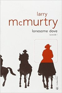 Lonesome dove- Larry McMurtry