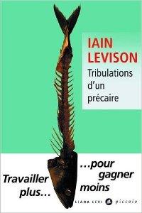Tribulations d'un précaire - Iain Levison