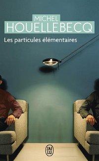 Les particules élémentaires - Michel Houellebecq