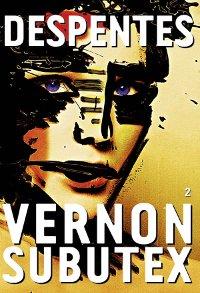Vernon Subutex - Virginie Despentes