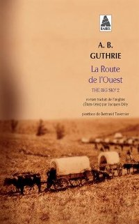 La Route de l'Ouest - The Big Sky 2 - A.B. Guthrie
