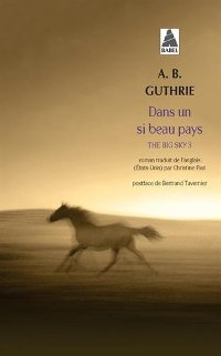 Dans un si beau pays - The Big Sky 3 - A.B. Guthrie