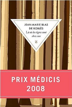 Là où les tigres sont chez eux - Jean-Marie Blas de Roblès