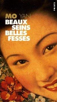 Beaux seins, belles fesses - Mo Yan