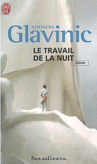 Le travail de la nuit - Thomas Glavinic