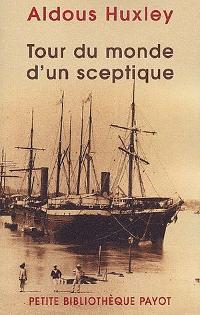 Tour du monde d'un sceptique - Aldous Huxley