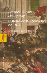 Histoire de la Commune de 1871 - Prosper-Olivier Lissagaray