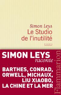 Le studio de l'inutilité - Simon Leys