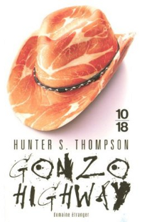 Gonzo Highway - Hunter S. Thompson