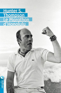 Le marathon d'Honolulu - Hunter S. Thompson