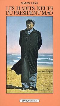 Les habits neufs du président Mao - Simon Leys