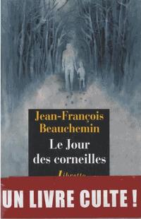 Le jour des corneilles - Jean-François Beauchemin