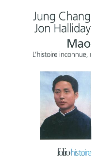 Mao, l'histoire inconnue - Jung Chang & Jon Halliday