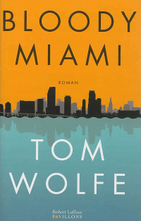 Bloody Miami - Tom Wolfe