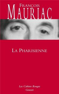 La Pharisienne - François Mauriac