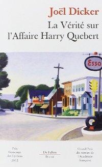 La vérité sur l'affaire Harry Québert - Joël Dicker