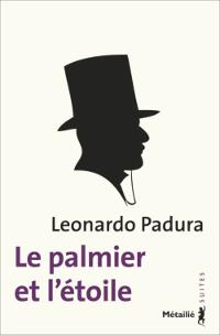 Le palmier et l'étoile - Leonardo Padura