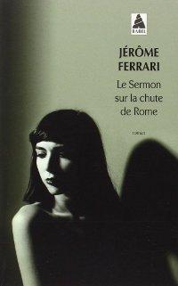 Le sermon sur la chute de Rome - Jérôme Ferrari
