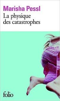La physique des catastrophes - Marisha Pessl