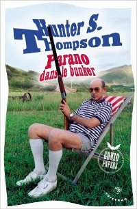 Parano dans le bunker - Hunter S. Thompson