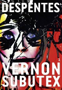 Vernon Subutex Tome 1 & 2 - Virginie Despentes