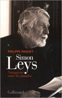 Simon Leys : navigateur entre les mondes - Philippe Paquet