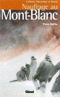 Naufrage au Mont-Blanc - Yves Ballu