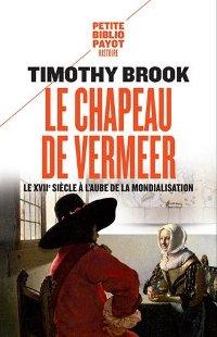 LE chapeau de Vermeer - Timothy Brook