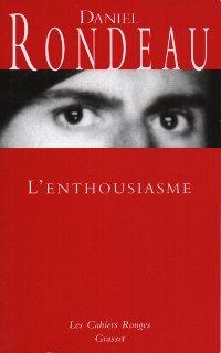 L'enthousiasme - Daniel Rondeau