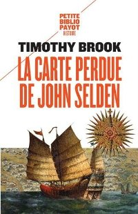 La carte perdue de John Selden - Timothy Brook