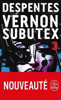 Vernon Subutex Tome 3 - Virgine Despentes