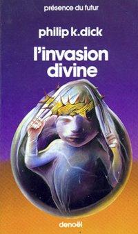 L'invasion divine - Philip K. Dick