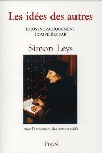 Les idées des autres - Simon Leys