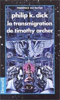 La transmigration de Timothy Archer - Philip K. Dick