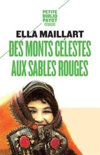 Des monts Célestes aux sables Rouges - Ella Maillard