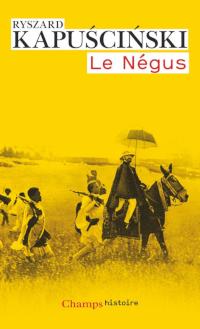 Le Négus - Ryszard Kapuscinski